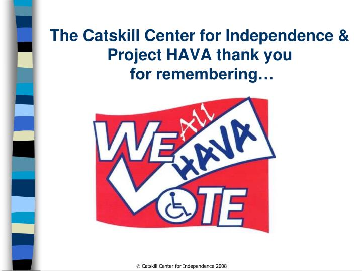 The Catskill Center for Independence & Project HAVA thank you