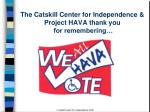 the catskill center for independence project hava thank you for remembering