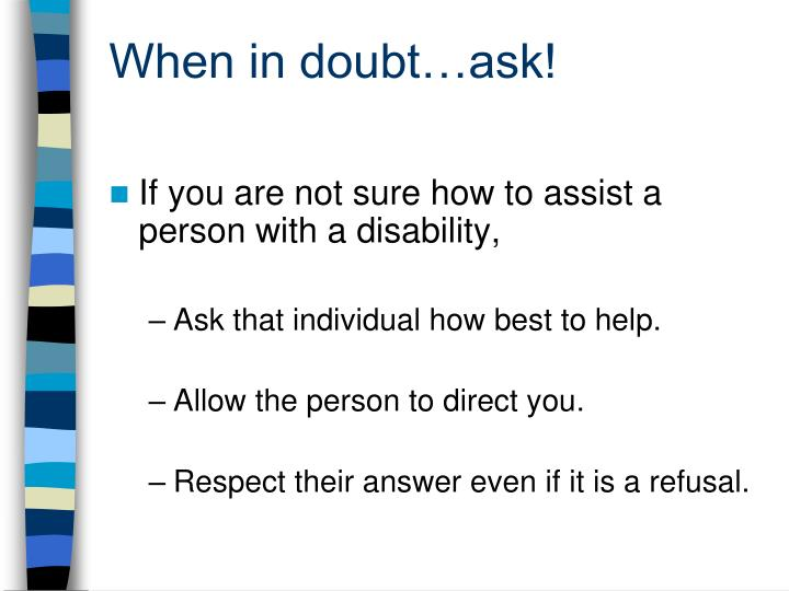 When in doubt…ask!