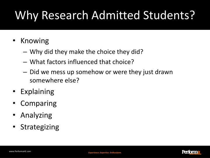 Why Research Admitted Students?