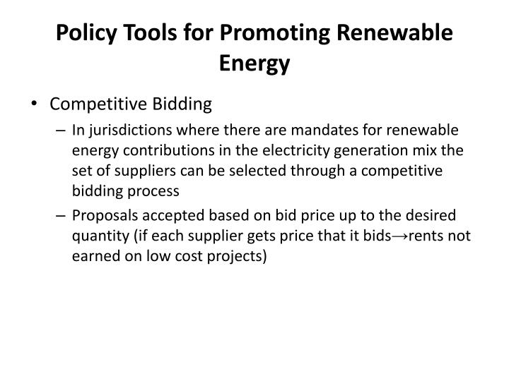 Policy Tools for Promoting Renewable Energy
