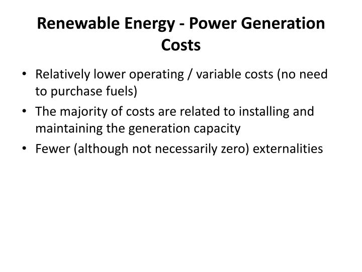 Renewable Energy - Power Generation Costs