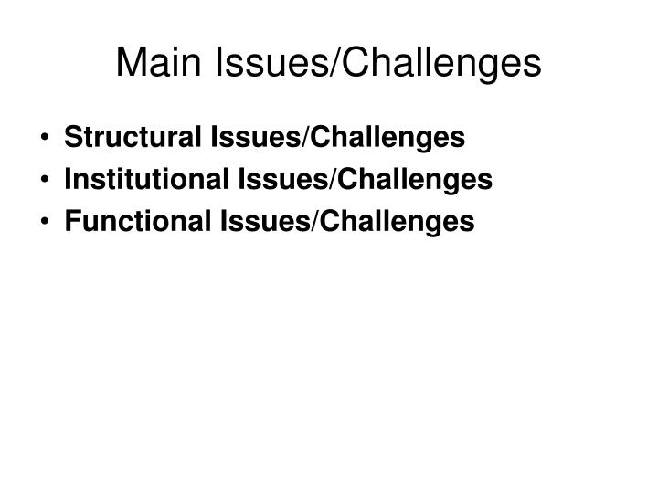 Main Issues/Challenges