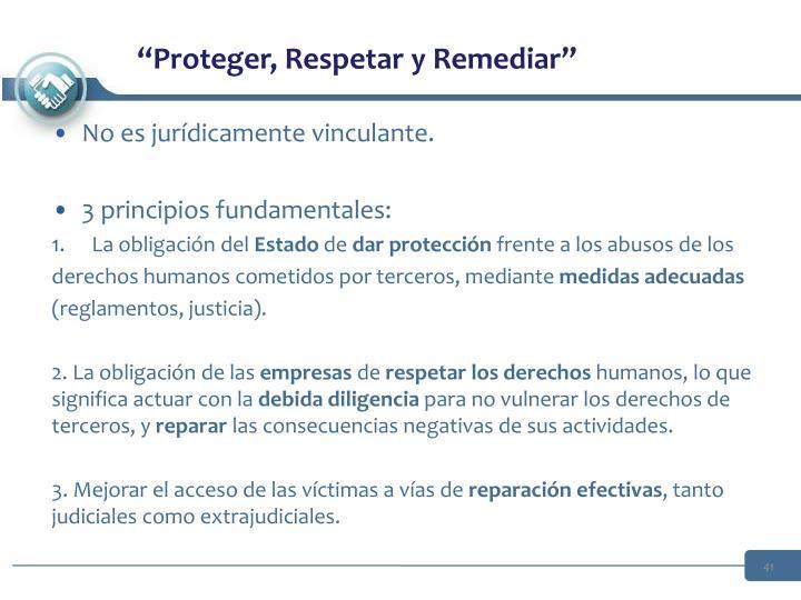 """Proteger, Respetar y Remediar"""