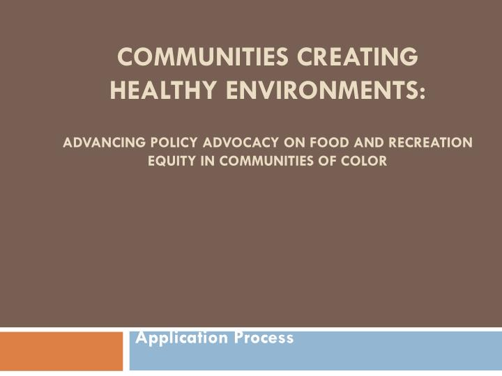 COMMUNITIES CREATING HEALTHY ENVIRONMENTS: