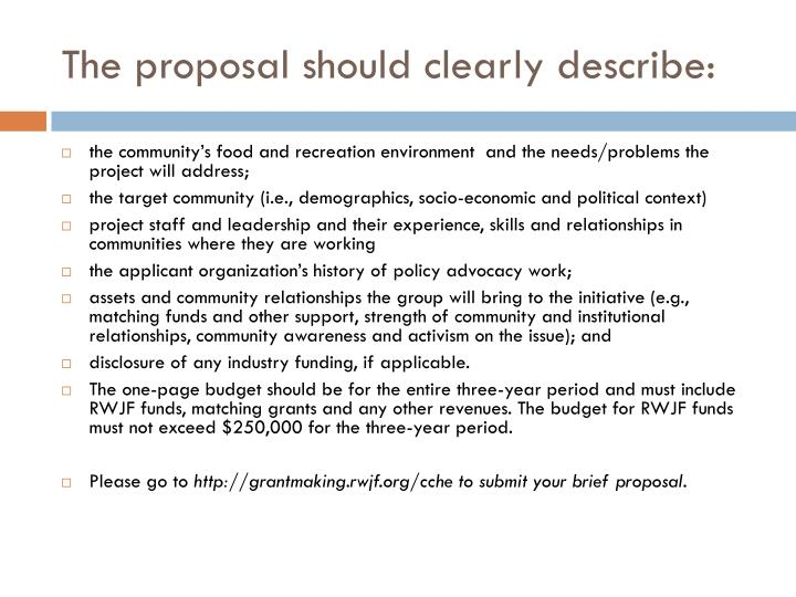 The proposal should clearly describe: