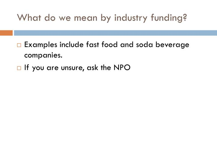 What do we mean by industry funding?
