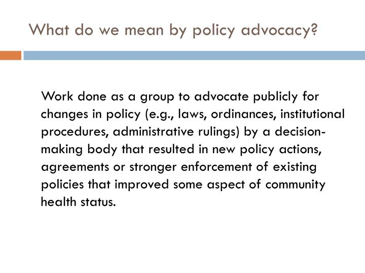 What do we mean by policy advocacy?