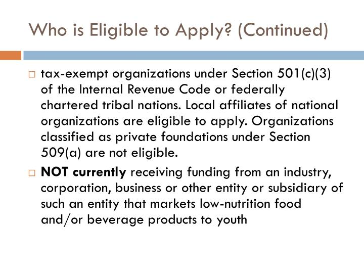 Who is Eligible to Apply? (Continued)