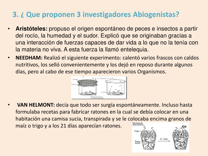 3. ¿ Que proponen 3 investigadores Abiogenistas?