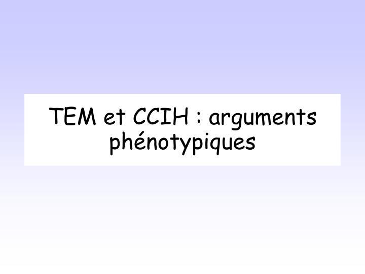 TEM et CCIH : arguments phénotypiques