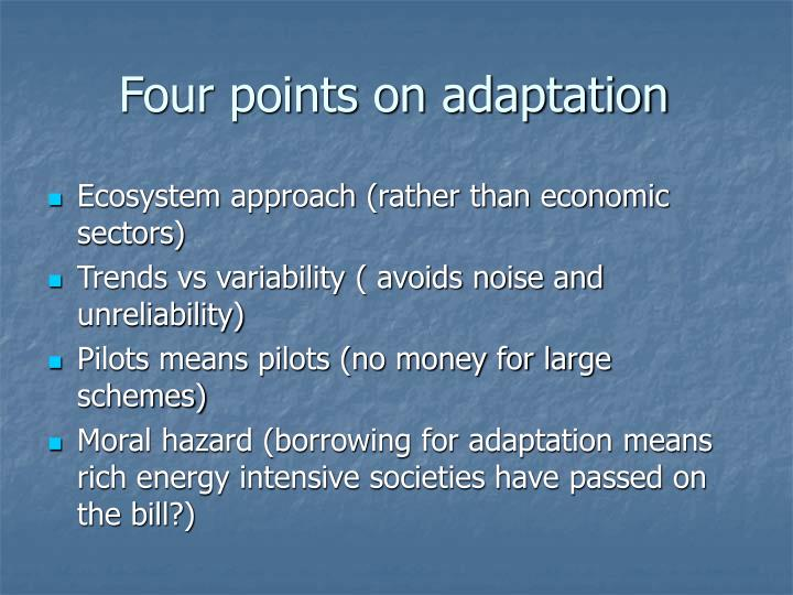 Four points on adaptation