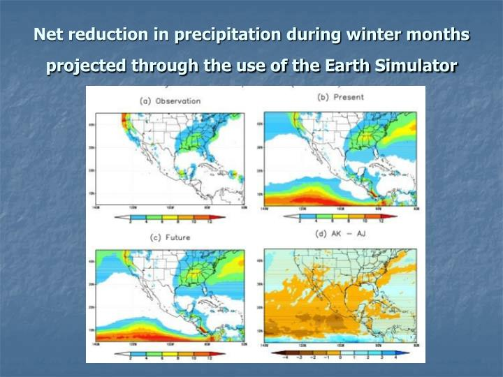 Net reduction in precipitation during winter months projected through the use of the Earth Simulator