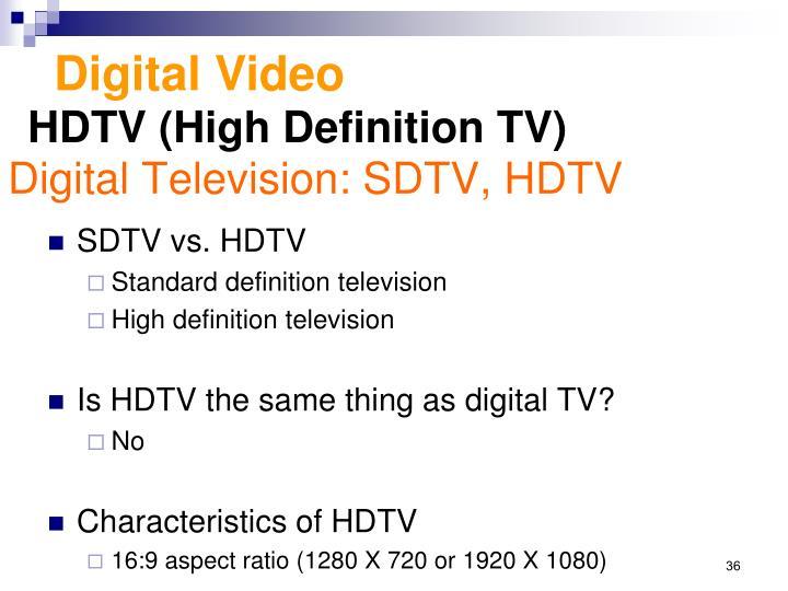 Digital Television: SDTV, HDTV