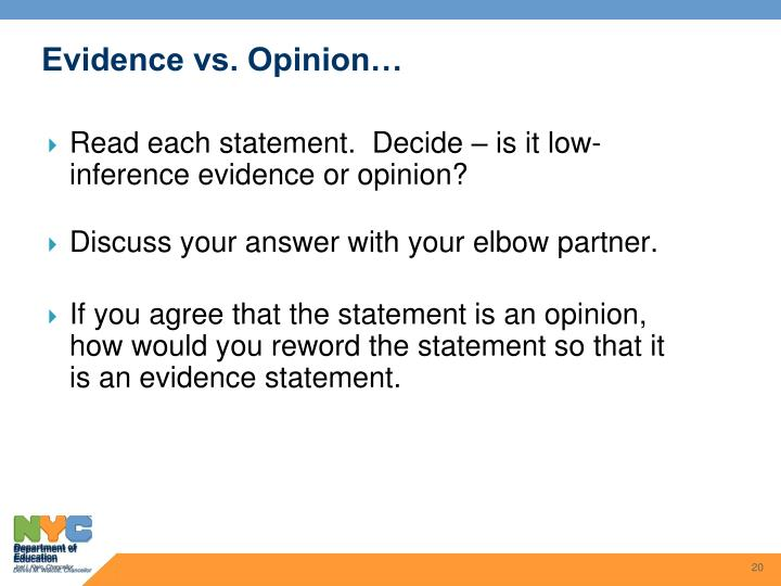 Evidence vs. Opinion…