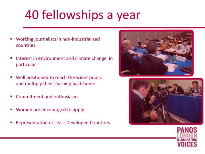 40 fellowships a year