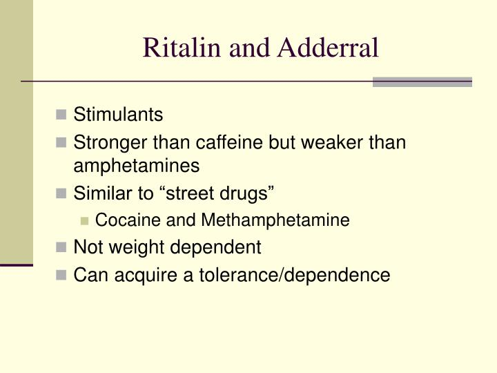 Ritalin and Adderral