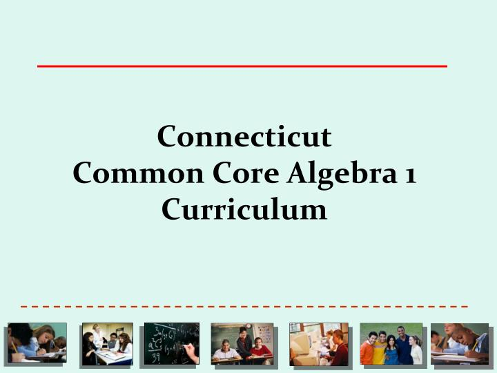 Connecticut common core algebra 1 curriculum