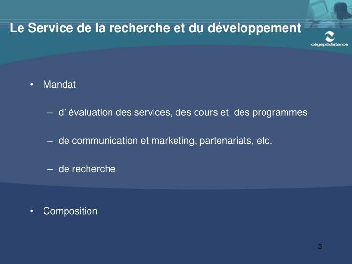 Le Service de la recherche et du développement