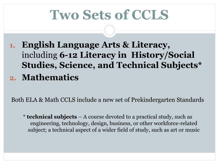 Two Sets of CCLS