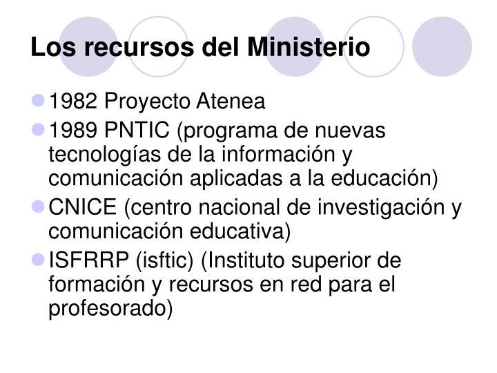 Los recursos del Ministerio