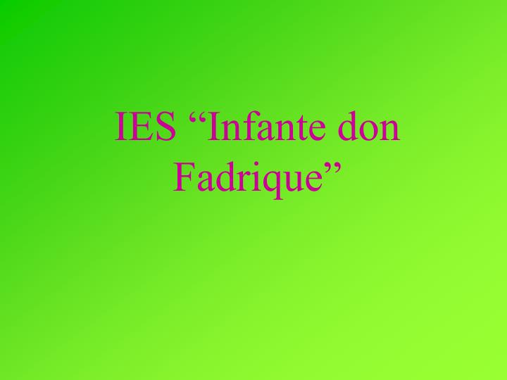 Ies infante don fadrique