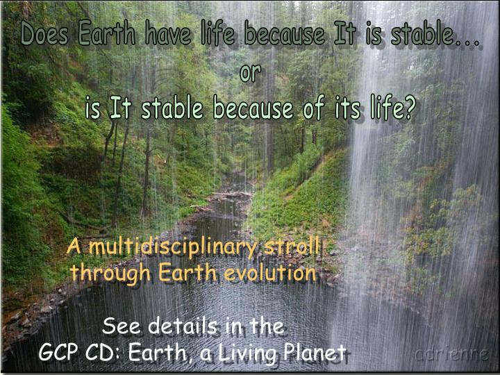 Does Earth have life because It is stable...
