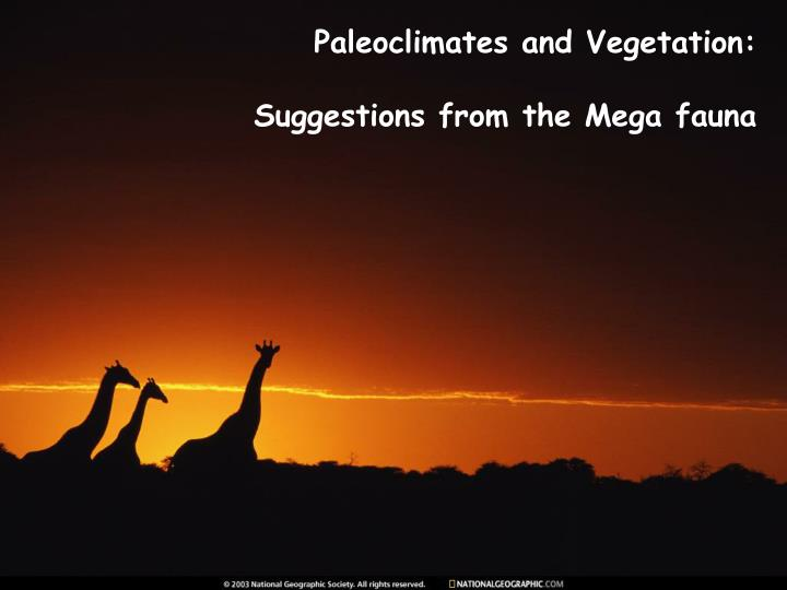 Paleoclimates and Vegetation: