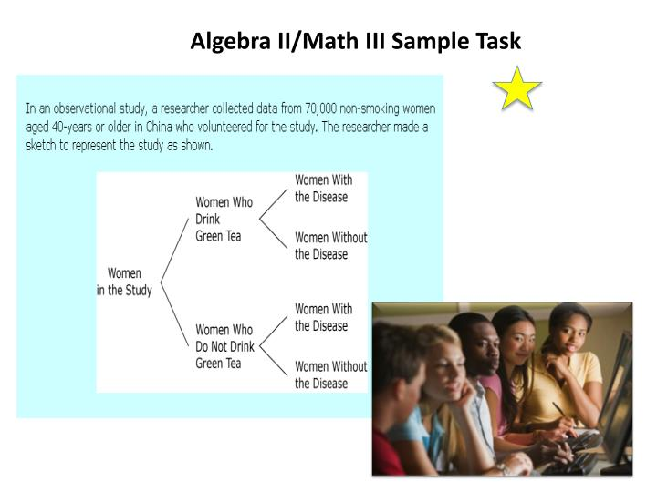 Algebra II/Math III Sample Task