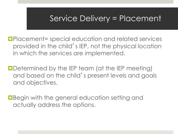 Service Delivery = Placement