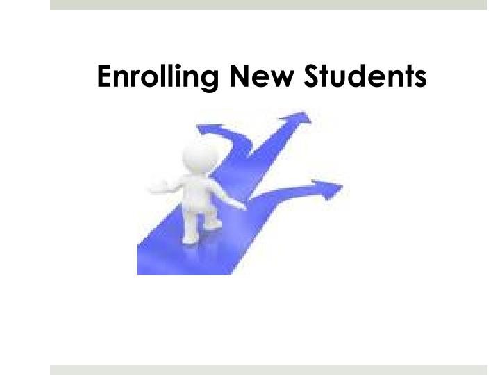 Enrolling New Students