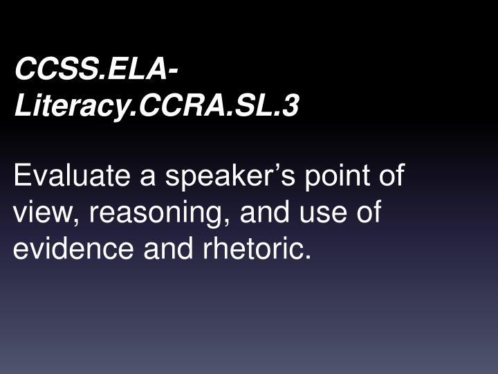 CCSS.ELA-Literacy.CCRA.SL.3