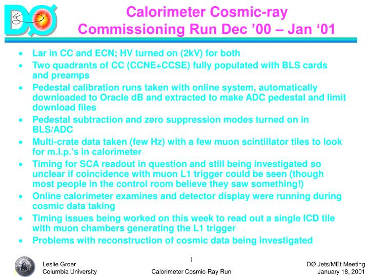 Calorimeter cosmic ray commissioning run dec 00 jan 01