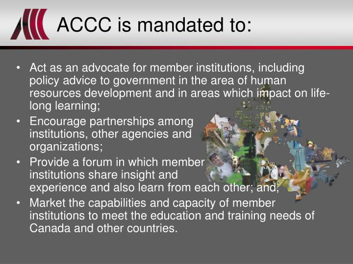 ACCC is mandated to:
