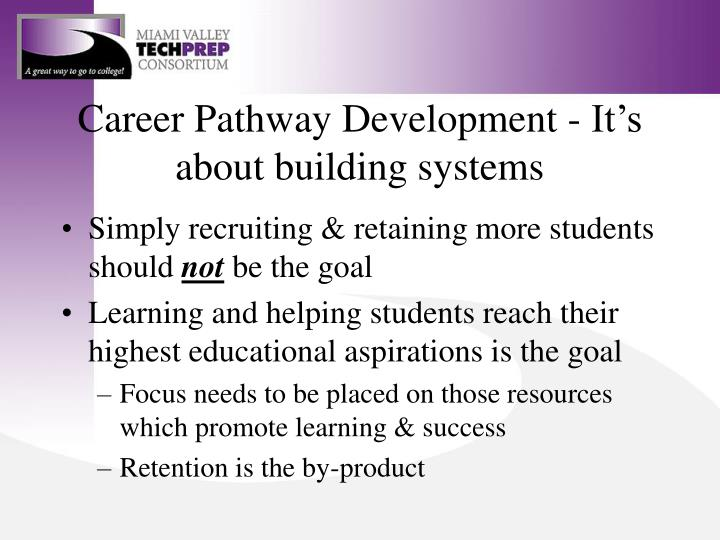 Career Pathway Development - It's about building systems