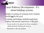 career pathway development it s about building systems