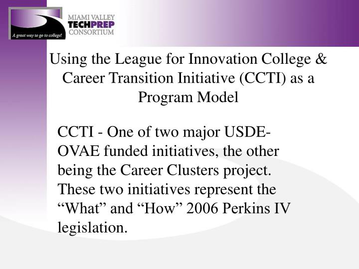 Using the League for Innovation College & Career Transition Initiative (CCTI) as a Program Model