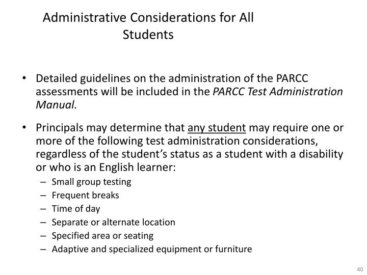 Detailed guidelines on the administration of the PARCC assessments will be included in the
