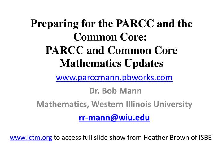 Preparing for the parcc and the common core parcc and common core mathematics updates