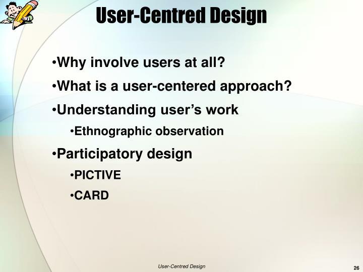 User-Centred Design