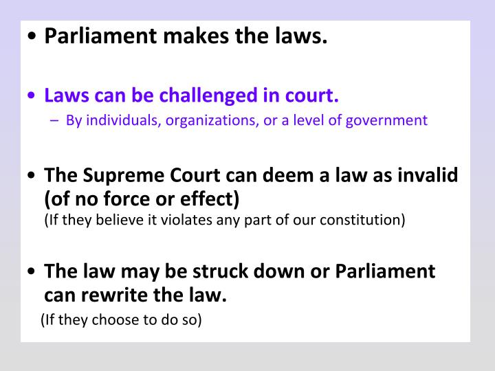 Parliament makes the laws.