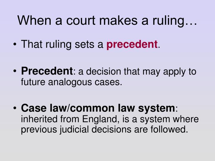 When a court makes a ruling…