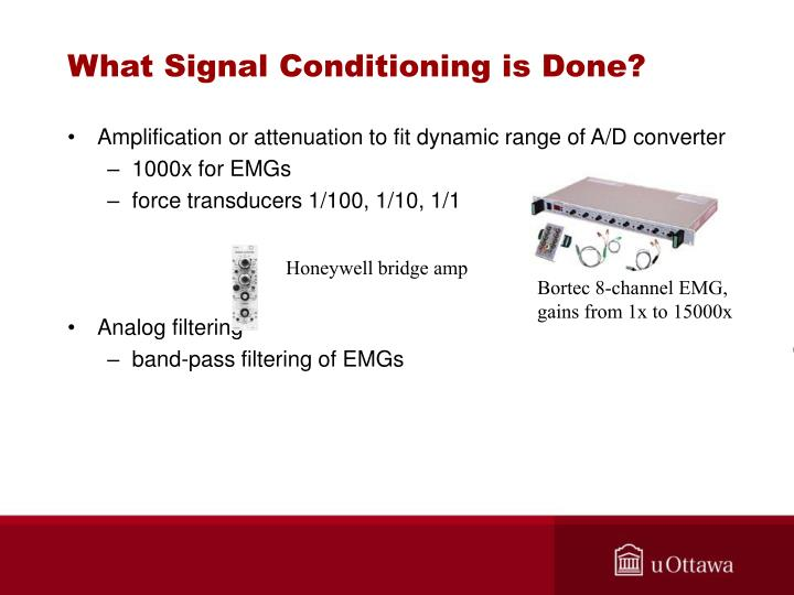 What Signal Conditioning is Done?