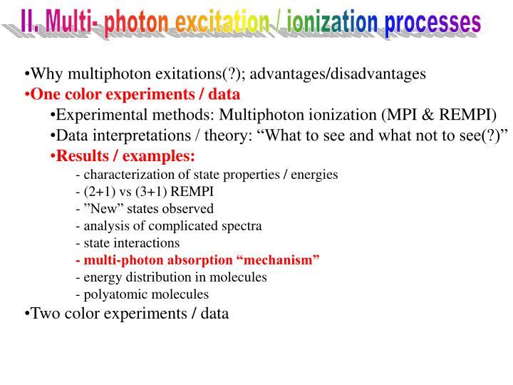II. Multi- photon excitation / ionization processes