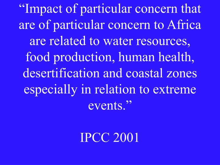 """Impact of particular concern that are of particular concern to Africa are related to water resour..."