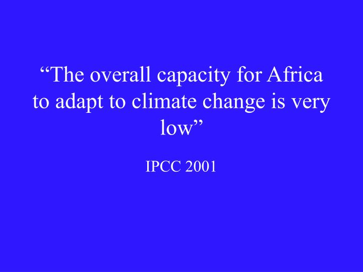 """The overall capacity for Africa to adapt to climate change is very low"""