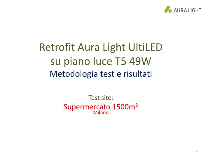 R etrofit aura light ultiled su piano luce t5 49w metodologia test e risultati test site