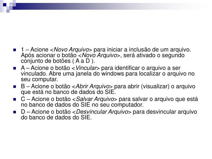 1 – Acione <