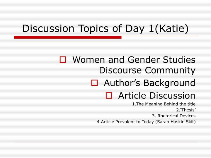 Discussion Topics of Day 1(Katie)