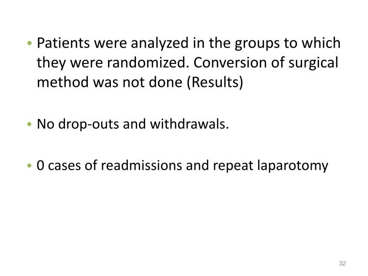 Patients were analyzed in the groups to which they were randomized. Conversion of surgical method was not done (Results)